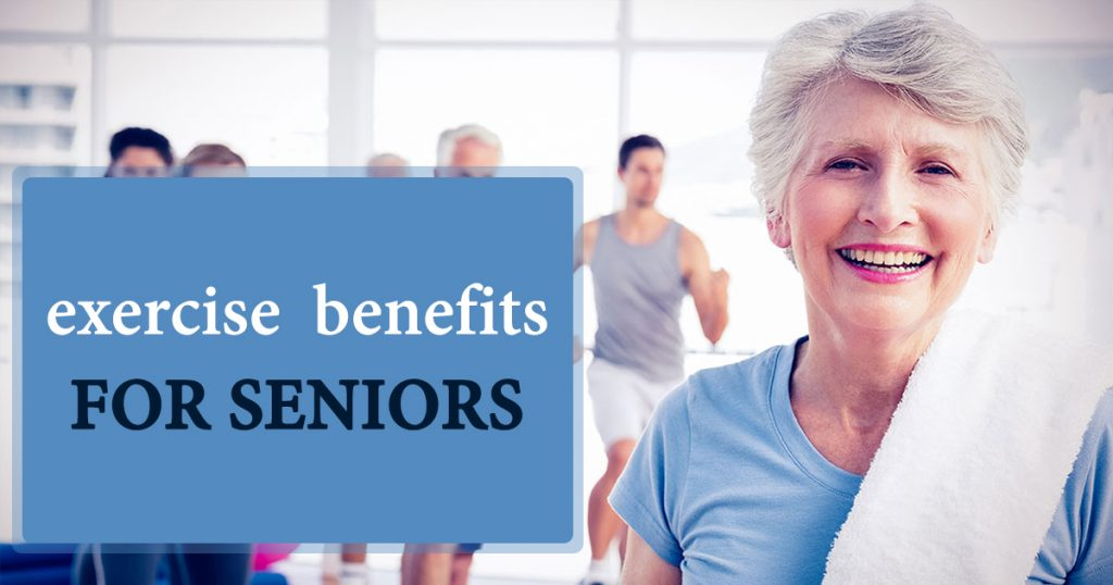 The Ideal Exercise Benfits for Seniors